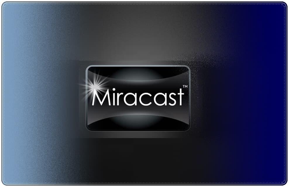 Miracast Nasıl Kullanılır?