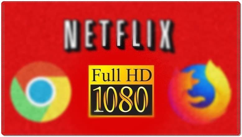 Firefox, Chrome Netflix 1080p Eklentisi Nasıl Yüklenir?