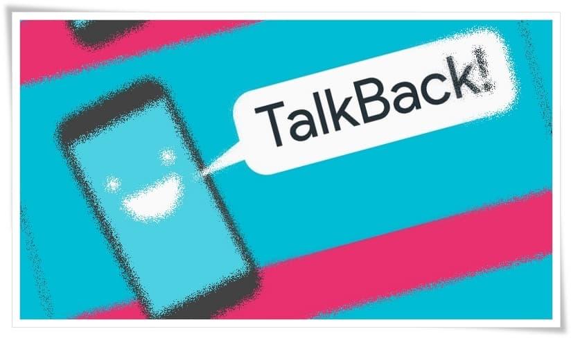 Talkback Nedir, Nasıl Kullanılır?
