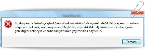 windows surumuyle uyumlu degil hatasi 1